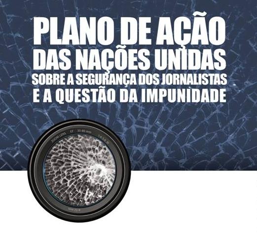 UNESCO e UNIC Rio lançam publicação e site sobre               Plano de Ação da ONU sobre Segurança de Jornalistas em               português